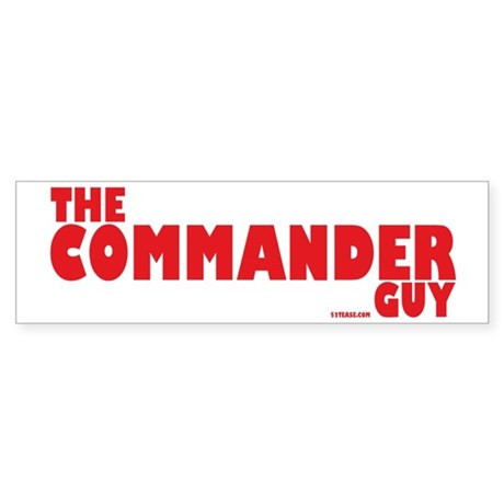 The Commander Guy Bumper Sticker