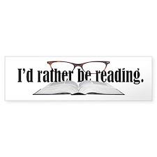 I'd Rather Read Bumper Sticker