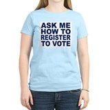 ASK ME HOW TO REGISTER Women's Pink T-Shirt