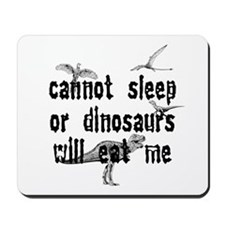 Dinos Will Eat Me Mousepad