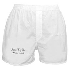 Soon To Be  Mrs. Scott  Boxer Shorts