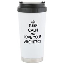 Keep Calm and Love your Architect Travel Mug