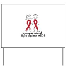 Know Your Status And Fight Against Aids Yard Sign