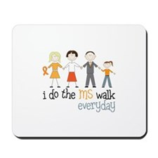 I Do The MS Walk Everyday Mousepad