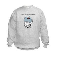 I had brain surgery Sweatshirt
