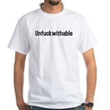 unfuckwithable Shirt
