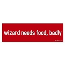 wizard needs food, badly Bumper Car Sticker