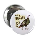 Got Turkey? Button