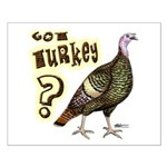 Got Turkey? Small Poster