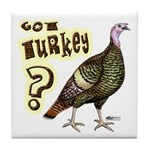 Got Turkey? Tile Coaster
