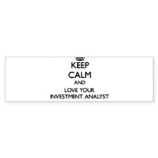 Keep Calm and Love your Investment Analyst Bumper