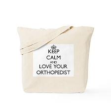 Keep Calm and Love your Orthopedist Tote Bag