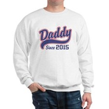 Daddy Since 2015 Sweatshirt