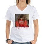 Caught Red Handed Women's V-Neck T-Shirt