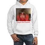 Caught Red Handed Hooded Sweatshirt