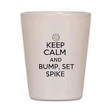 Keep Calm and Bump, Set, Spike Shot Glass