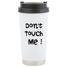 Dont Touch Me Travel Mug