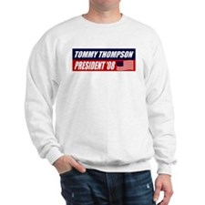 TOMMY THOMPSON FOR PRESIDENT  Sweatshirt