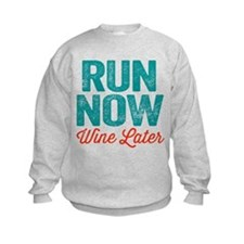 Run Now Wine Later Sweatshirt