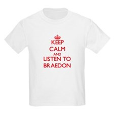 Keep Calm and Listen to Braedon T-Shirt