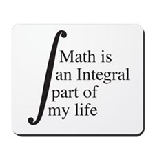 Math is an Integral part of my life Mousepad