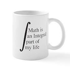 Math is an Integral part of my life Mugs