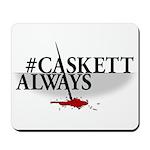 #CASKETTALWAYS
