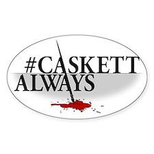 #CASKETTALWAYS Sticker (Oval)