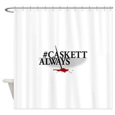 #CASKETTALWAYS Shower Curtain
