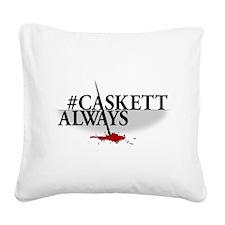 #CASKETTALWAYS Square Canvas Pillow