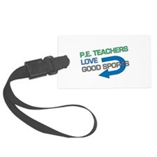 P.E. Teachers Good Sports Luggage Tag