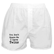 You Dont Scare Me I Have Twins Boxer Shorts