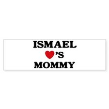 Ismael loves mommy Bumper Bumper Sticker
