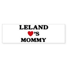 Leland loves mommy Bumper Bumper Sticker