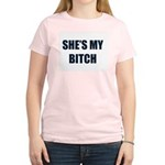 She's My Bitch Women's Pink T-Shirt
