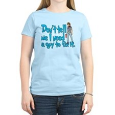 Don't Tell Me... T-Shirt