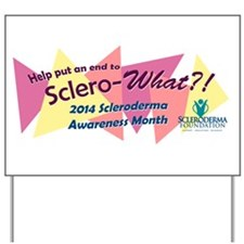 Sclero-What? Yard Sign