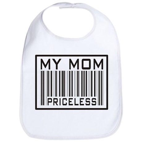 My Mom Priceless Barcode Bib