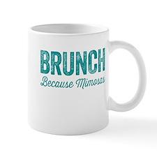 Brunch Because Mimosas Mugs