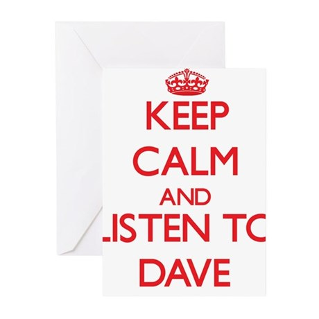 Keep Calm and Listen to Dave Greeting Cards