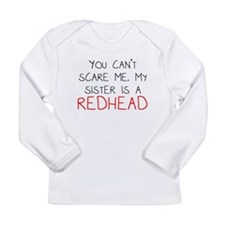 My Sister Is A Redhead Long Sleeve T-Shirt