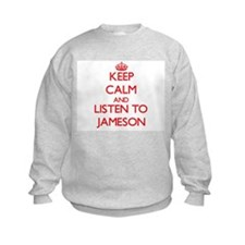 Keep Calm and Listen to Jameson Sweatshirt