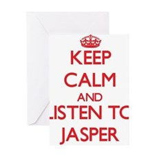 Keep Calm and Listen to Jasper Greeting Cards