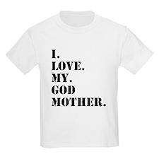 I Love My Godmother T-Shirt