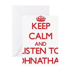 Keep Calm and Listen to Johnathan Greeting Cards