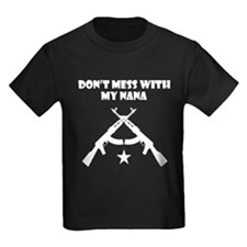 Dont Mess With My Nana T-Shirt
