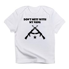 Dont Mess With My Nana Infant T-Shirt