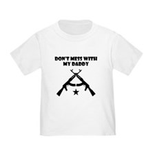 Dont Mess With My Daddy T-Shirt