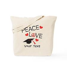 Personalize Peace Love Grad Tote Bag