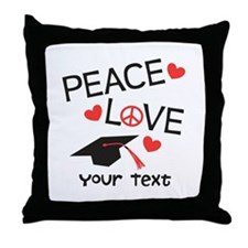 Personalize Peace Love Grad Throw Pillow